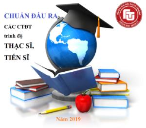 CHUẨN ĐẦU RA các chương trình đào tạo trình độ thạc sĩ, tiến sĩ