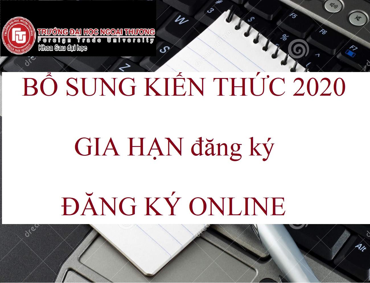 Thông báo GIA HẠN ĐĂNG KÝ học BỔ SUNG KIẾN THỨC đợt tháng 3/2020 và thực hiện đăng ký ONLINE