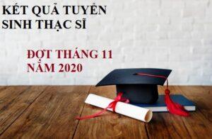 Thông báo KẾT QUẢ kỳ thi TUYỂN SINH trình độ THẠC SĨ ĐỢT THÁNG 11 năm 2020 và nhận ĐƠN PHÚC TRA